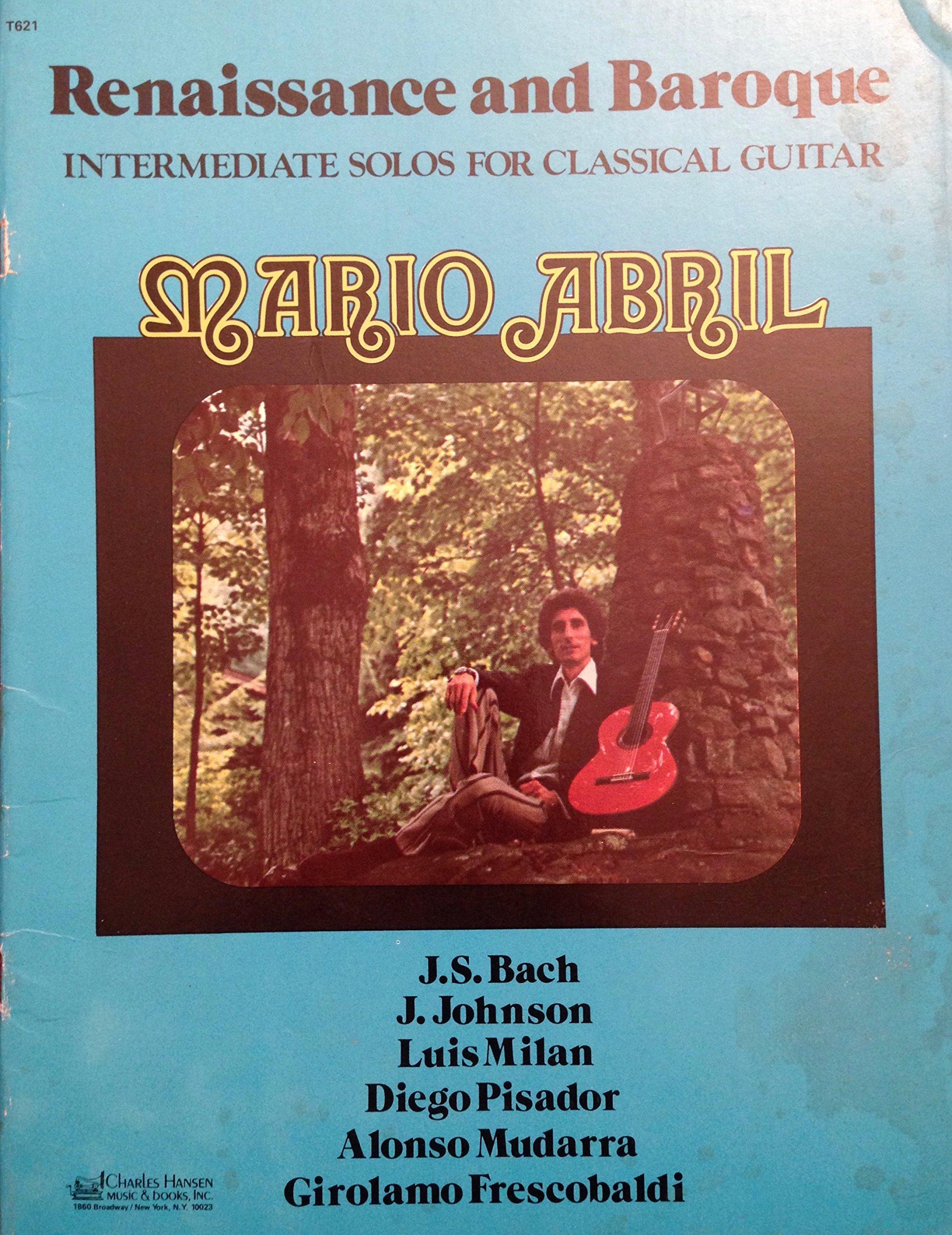 Renaissance and Baroque Intermediate Solos for Classical Guitar, Mario Abril, et al.