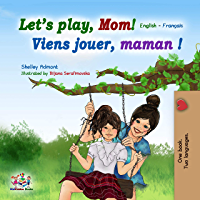 Let's play, Mom!: English French (English French Bilingual Collection Book 15) (English Edition)