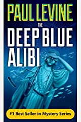 THE DEEP BLUE ALIBI (Solomon vs. Lord Legal Thrillers Book 2) Kindle Edition