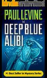 THE DEEP BLUE ALIBI (Solomon vs. Lord Legal Thrillers Book 2) (English Edition)