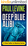 THE DEEP BLUE ALIBI (Solomon vs. Lord Legal Thrillers Book 2)