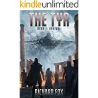 The Tyr: Arrival (The Tyr Trilogy Book 1)