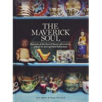 The Maverick Soul: Inside the lives & homes of eccentric, eclectic & free-spirited bohemians