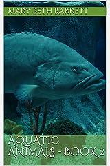 Aquatic Animals - Book 2 (Fun Fascinating Facts)