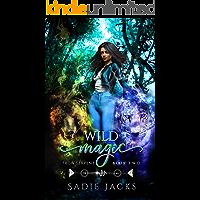 Wild Magic: A Paranormal Romance Reverse Harem Novel (Iron Serpent Chronicles Book 2)