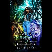 Wild Magic: A Paranormal Romance Novel (Iron Serpent Chronicles Book 2) (English Edition)