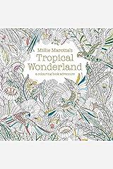 Millie Marotta's Tropical Wonderland: a colouring book adventure Paperback