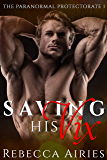 Saving His Vix (Paranormal Protectorate Book 1)