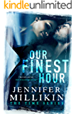 Our Finest Hour (The Time Series Book 1)
