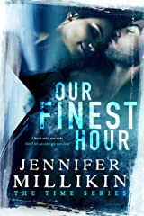 Our Finest Hour (The Time Series Book 1) Kindle Edition