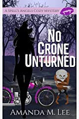 No Crone Unturned (A Spell's Angels Cozy Mystery Book 3) Kindle Edition