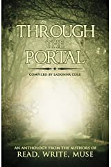 Through The Portal: A Read, Write, Muse Anthology Kindle Edition