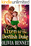 A Vixen for the Devilish Duke: A Steamy Historical Regency Romance Novel