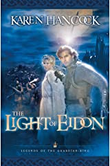 The Light Of Eidon (Legends of the Guardian-King Book #1) (Legends Of The Guardian-King Series) Kindle Edition