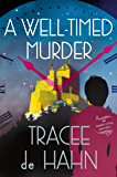 A Well-Timed Murder: An Agnes Lüthi Mystery (Agnes Luthi Mysteries)