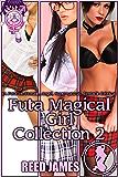 Futa Magical Girl Collection 2: (A Futa-on-Female, Angel, Supernatural, Tentacle Erotica)