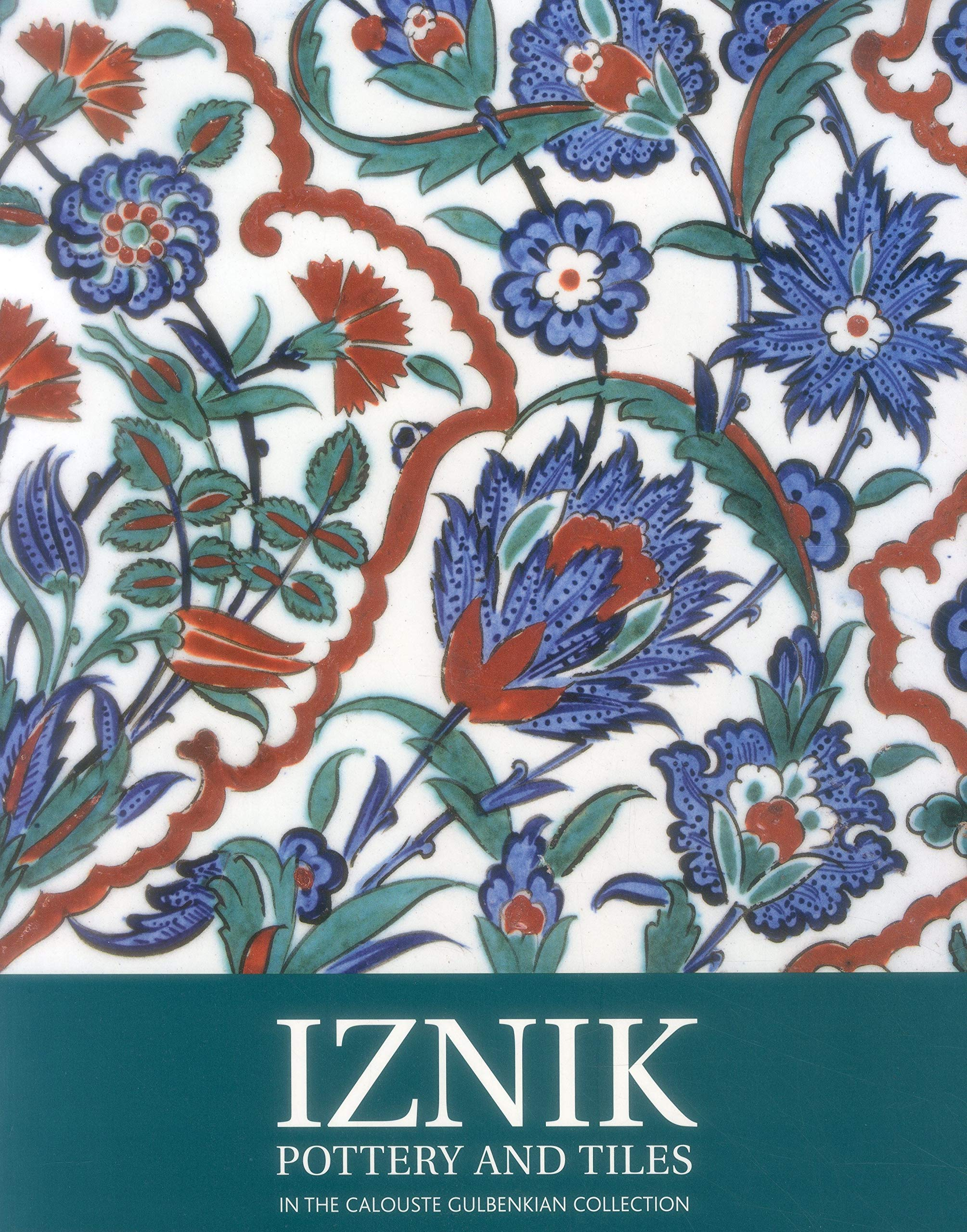 Iznik Pottery And Tiles  In The Calouste Gulbenkian Collection