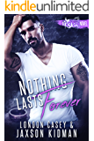 Nothing Lasts Forever: a heart-wrenching second chance romance story that will make you believe in true love
