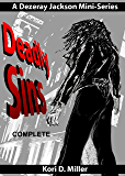 Deadly Sins  I and II (Complete): A Dezeray Jackson Mini-Series