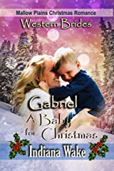 Gabriel - A Baby for Christmas (Mallow Plains Christmas Romance Book 6) Kindle Edition