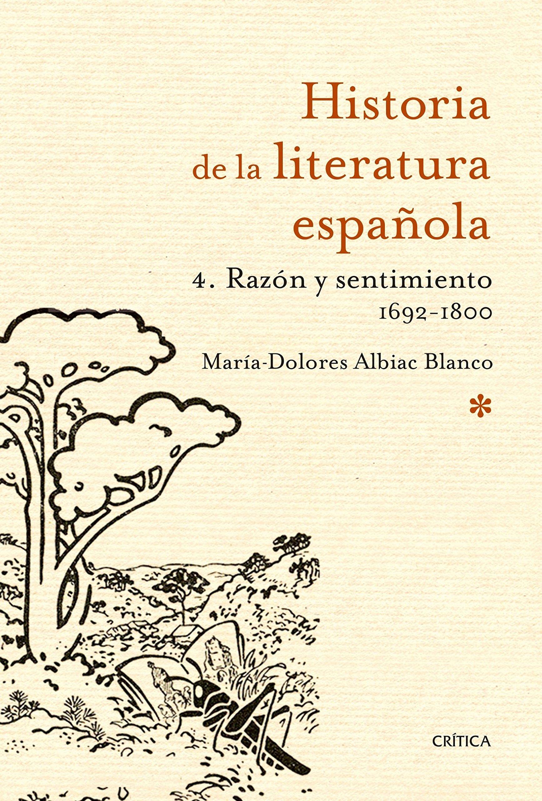 Razón y sentimiento 1692-1800: Historia de la literatura española 4: Amazon.es: Albiac Blanco, María-Dolores: Libros