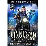 Triumph Of The Dwarf King (The Adventures of Finnegan Dragonbender Book 4)