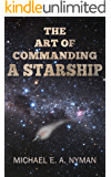 The Art of Commanding a Starship: The Chronicles of Captain Jack Cooper