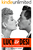 Lucy & Desi: The Legendary Love Story of Television's Most Famous Couple (English Edition)
