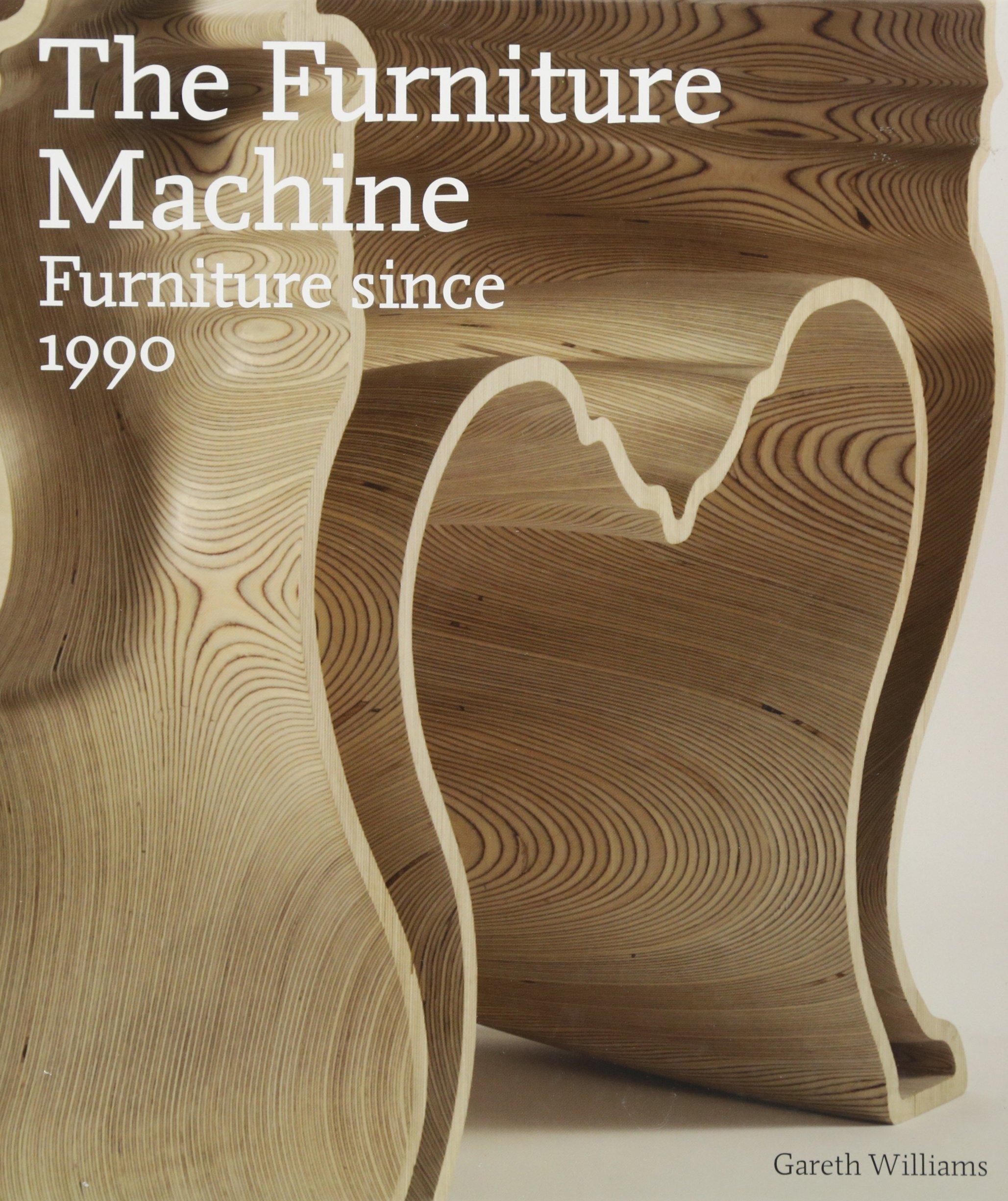 The Furniture Machine: Furniture Since 1990: Gareth Williams ...