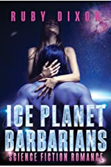 Ice Planet Barbarians: A SciFi Alien Romance Kindle Edition