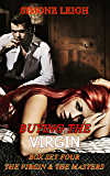 Buying the Virgin Box Set Four - The Virgin and the Masters: Love, Punishment, and Ménage in a BDSM Erotic Romance