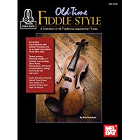 Old-Time Fiddle Style: A Collection of 35 Tradtional Appalachian Tunes