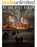 We Are What Remain (The First 400 Days Book 1)