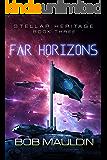 Far Horizons (Stellar Heritage Book 3)