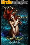 Seducing a Mermaid: Mermaid Romance novella