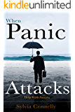When Panic Attacks: Help With Stress and Anxiety (English Edition)