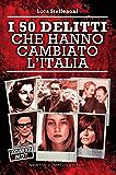 I 50 delitti che hanno cambiato l'Italia (eNewton Saggistica)
