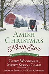 Amish Christmas at North Star: Four Stories of Love and Family Kindle Edition