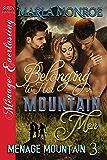 Belonging to Her Mountain Men [Menage Mountain 3] (Siren Publishing Menage Everlasting)
