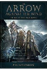 An Arrow Against the Wind (The Bow of Hart Saga Book 2) Kindle Edition