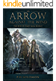 An Arrow Against the Wind (The Bow of Hart Saga Book 2) (English Edition)