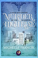 Murder in the Houston High Rise: The Donahue Brothers of Texas, Book 3 (Texas-Sized Mysteries 6) Kindle Edition