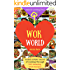 Welcome to Wok World: Unlock EVERY Secret of Cooking Through 500 AMAZING Wok Recipes (Wok cookbook, Stir Fry recipes, Noodle recipes, easy Chinese recipes ,...) (Unlock Cooking, Cookbook [#2])