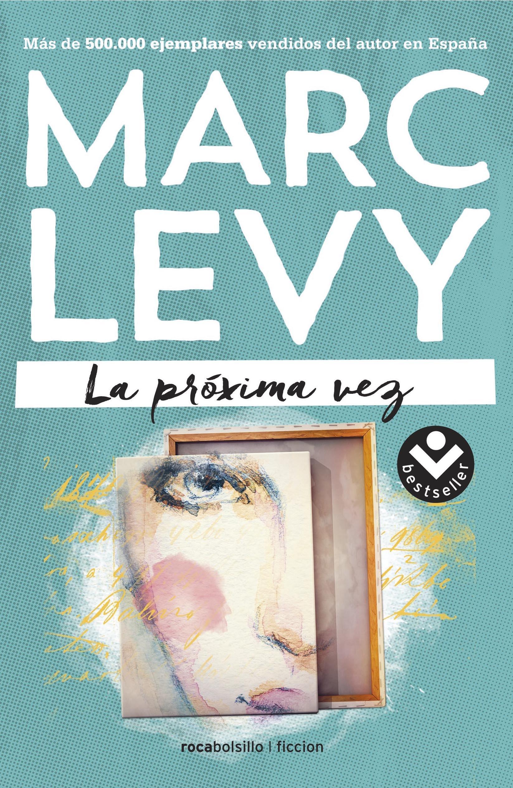 La próxima vez: Amazon.es: Levy, Marc, Margelí Bailo, Isabel: Libros