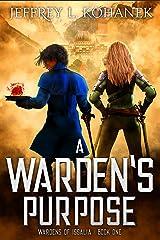 A Warden's Purpose (Wardens of Issalia Book 1) Kindle Edition