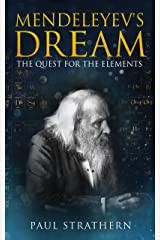 Mendeleyev's Dream: The Quest for the Elements Kindle Edition