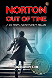Norton Out Of TIme: A Sci Fi Spy Adventure Thriller (Norton Blake Book 1)