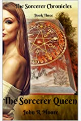 The Sorcerer Queen: Book Three: The Sorcerer Chronicles Kindle Edition