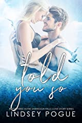 Told You So (A Saratoga Falls Love Story Book 3)