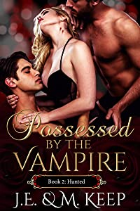Hunted: Possessed by the Vampire - Book 2 (Possessed by the Vampire by J.E. & M. Keep)